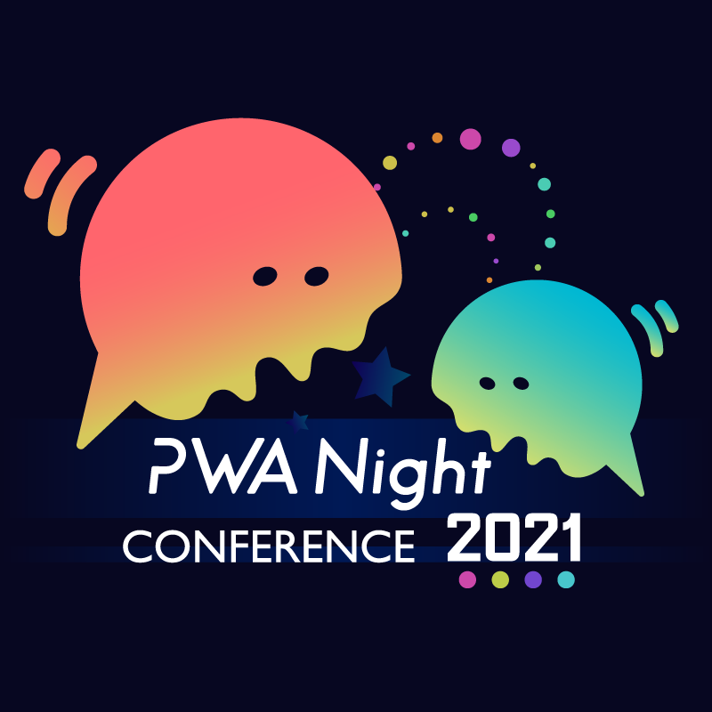 PWA Night CONFERENCE 2021